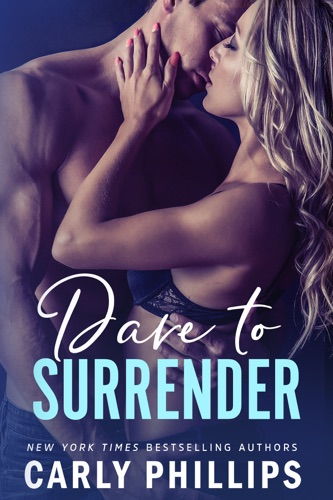 Carly Phillips - Dare to Surrender
