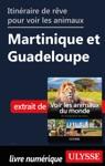 Itinraires Pour Voir Les Animaux - Martinique Et Guadeloupe