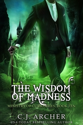 C.J. Archer - The Wisdom of Madness