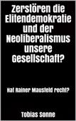 Zerstören die Elitendemokratie und der Neoliberalismus unsere Gesellschaft?