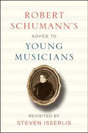 Robert Schumann's Advice to Young Musicians