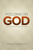 Frank Hamrick - Focusing on God  artwork