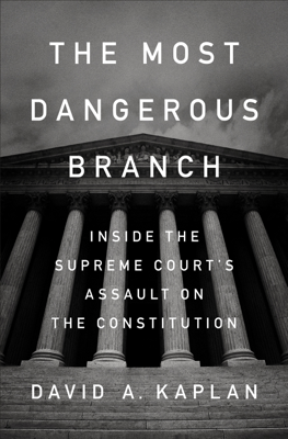 The Most Dangerous Branch - David A. Kaplan book
