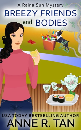Breezy Friends and Bodies - Anne R. Tan - Anne R. Tan