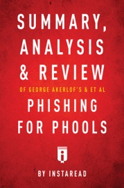 SUMMARY, ANALYSIS AND REVIEW OF GEORGE AKERLOFS AND ET AL PHISHING FOR PHOOLS BY INSTAREAD
