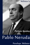 Websters Pablo Neruda Picture Quotes
