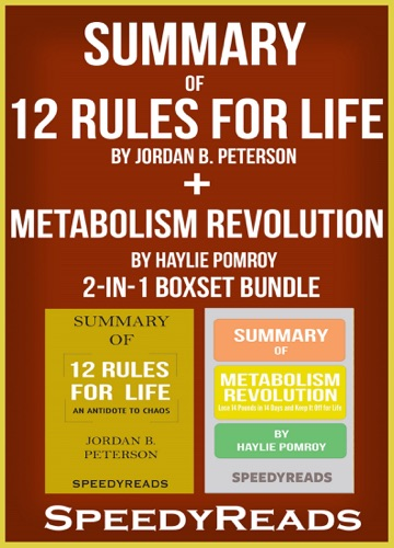 SpeedyReads - Summary of 12 Rules for Life: An Antidote to Chaos by Jordan B. Peterson + Summary of  Metabolism Revolution by Haylie Pomroy