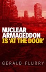 Nuclear Armageddon Is At The Door