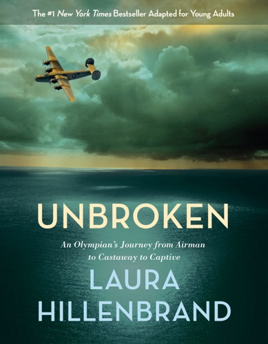 Laura Hillenbrand - Unbroken (The Young Adult Adaptation)