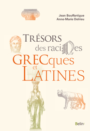 Trésors des racines grecques et latines