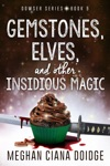 Gemstones Elves And Other Insidious Magic