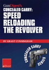 Gun Digests Speed Reloading The Revolver Concealed Carry EShort