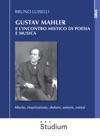 Gustav Mahler E Lincontro Mistico Di Poesia E Musica