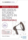 My Revision Notes Edexcel Religious Studies For GCSE 9-1 Beliefs In Action Specification B