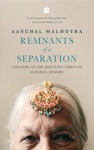 Remnants Of A Separation A History Of The Partition Through Material Memory