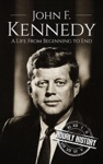 John F Kennedy A Life From Beginning To End