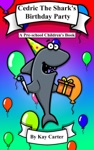 Cedric The Sharks Birthday Party