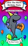 Cedric The Sharks Birthday Party