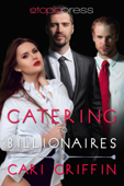Catering to Billionaires: MMF Menage Romance