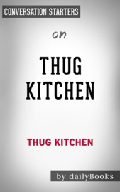 THUG KITCHEN: EAT LIKE YOU GIVE A F**K BY THUG KITCHEN: CONVERSATION STARTERS