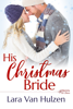 Lara Van Hulzen - His Christmas Bride  artwork