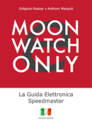 e-Moonwatch Only - La Guida Elettronica Speedmaster (IT)