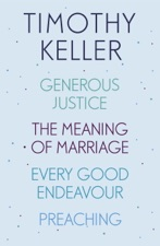 timothy keller generous justice the meaning of marriage every