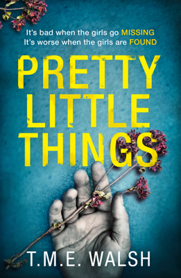 T.M.E. Walsh - Pretty Little Things book