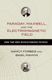 Faraday, Maxwell, and the Electromagnetic Field PDF Download