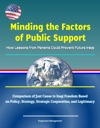 Minding The Factors Of Public Support How Lessons From Panama Could Prevent Future Iraqs - Comparison Of Just Cause To Iraqi Freedom Based On Policy Strategy Strategic Cooperation And Legitimacy