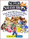 Super Smash Brothers Switch Wii U 3DS Characters Melee Brawl Tips Cheats Download Game Guide Unofficial