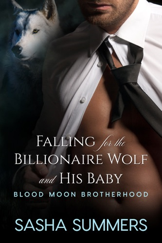 Read Falling for the Billionaire Wolf and His Baby online