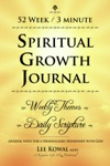 52 WEEK 3 MINUTE SPIRITUAL GROWTH JOURNAL - Weekly Themes  Daily Scripture