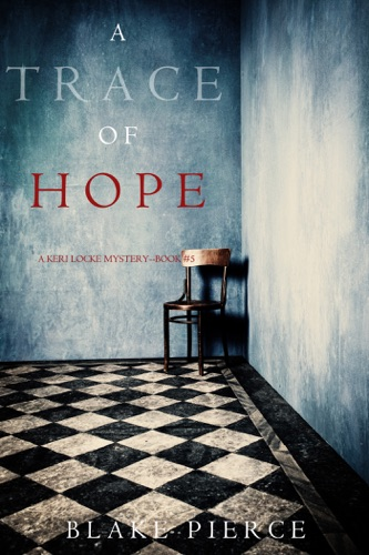 Blake Pierce - A Trace of Hope (a Keri Locke Mystery--Book #5)