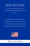 New York State Plan For Public Employees Only - Approval Of Plan Supplements And Certification Of Completion Of Developmental Steps US Occupational Safety And Health Administration Regulation OSHA 2018 Edition