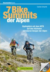 7 Bike-Summits der Alpen mit dem Mountainbike da Carsten Schymik