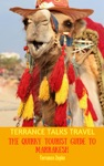 Terrance Talks Travel The Quirky Tourist Guide To Marrakesh Morocco