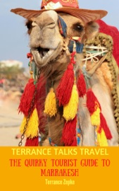 TERRANCE TALKS TRAVEL: THE QUIRKY TOURIST GUIDE TO MARRAKESH (MOROCCO)