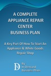 A Complete Appliance Repair Shop Business Plan A Key Part Of How To Start An Appliance  White Goods Repair Shop