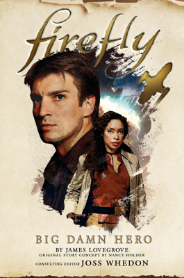 Firefly - Big Damn Hero - Nancy Holder book