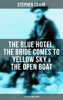Stephen Crane - Stephen Crane: The Blue Hotel, The Bride Comes to Yellow Sky & The Open Boat (3 Titles in One Edition) artwork