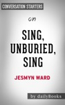 Sing Unburied Sing By Jesmyn Ward  Conversation Starters