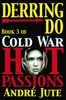 Derring-Do (Cold War, Hot Passions 3)