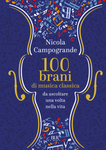 100 Brani di musica classica da ascoltare una volta nella vita Copertina del libro