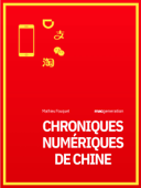 Chroniques numériques de Chine