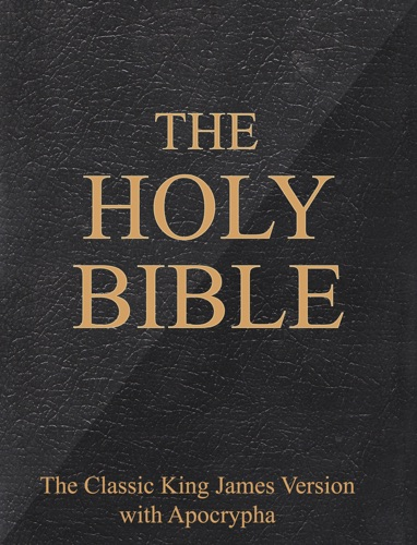 The Classic King James Version with Apocrypha - The Holy Bible