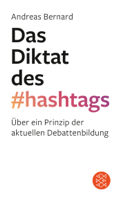 Andreas Bernard - Das Diktat des Hashtags artwork