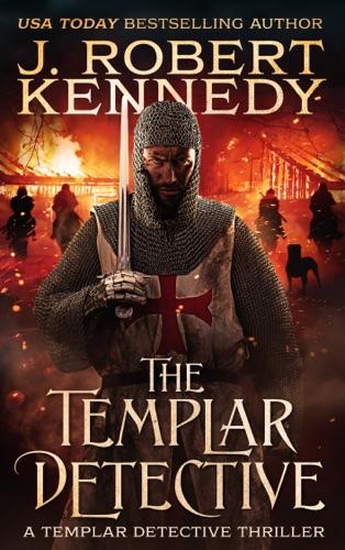 J. Robert Kennedy - The Templar Detective