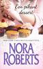 Nora Roberts - Een pikant dessert kunstwerk