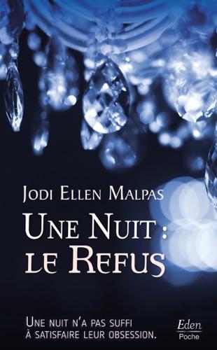 Jodi Ellen Malpas - Une nuit : le refus